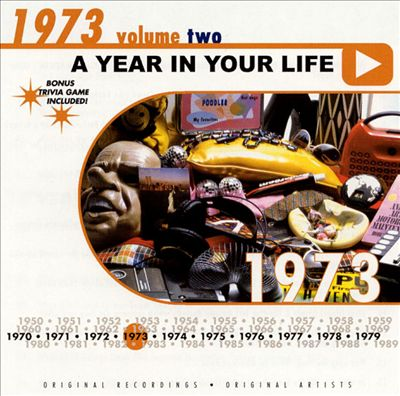 A Year in Your Life: 1973, Vol. 2