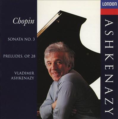 Chopin: Sonata No. 3; Preludes, Op. 28