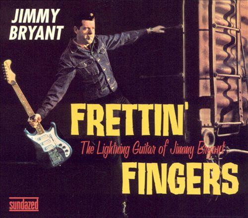 Frettin' Fingers: The Lightning Guitar of Jimmy Bryant