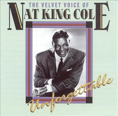 The Velvet Voice of Nat King Cole: Unforgettable