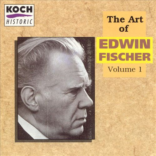 The Art of Edwin Fischer, Vol. 1