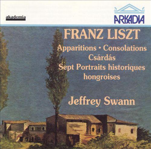 Liszt: Apparitions; Consolations