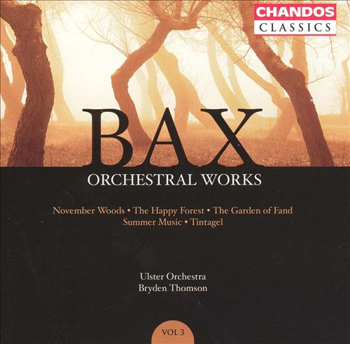 Bax: Orchestral Works, Vol. 3