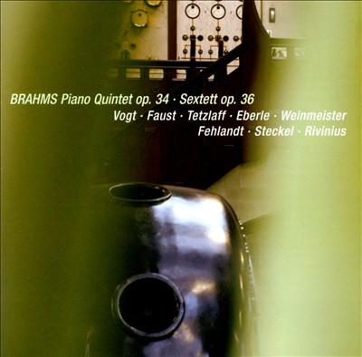 Brahms: Piano Quintet; String Sextett