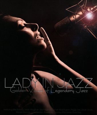 Lady in Jazz: Golden Voices of Legendary Jazz