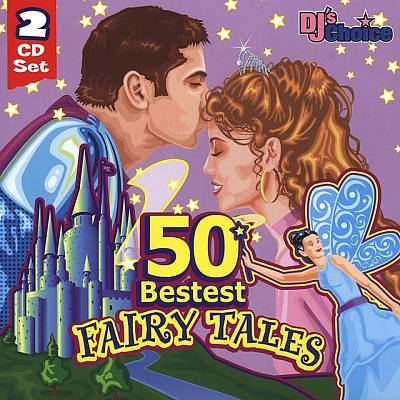 DJ's Choice: 50 Bestest Fairy Tales