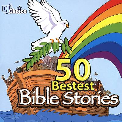 DJ's Choice: 50 Bestest Bible Stories