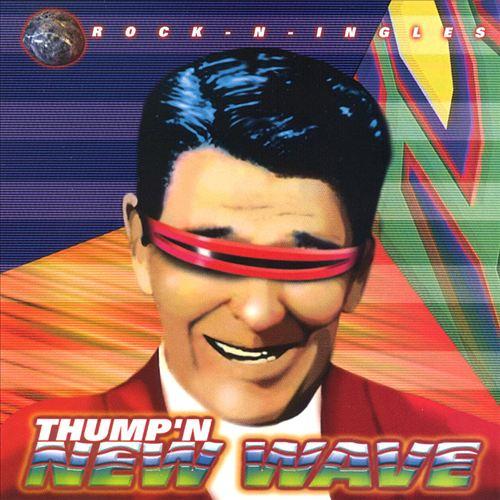 Thump'n New Wave Rock-N-Ingles