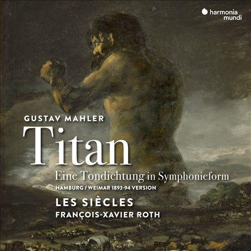 Gustav Mahler: Titan - Eine Tondichtung in Symphonieform