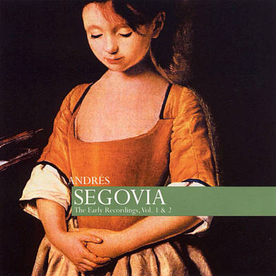 Andres Segovia: The Early Recordings, Vol. 1&2