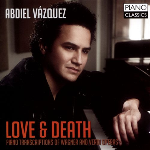 Love & Death: Piano Transcriptions of Wagner & Verdi Operas