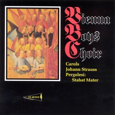 Vienna Boys Choir: Carols, Johann Strauss & Pergolesi Stabat Mater
