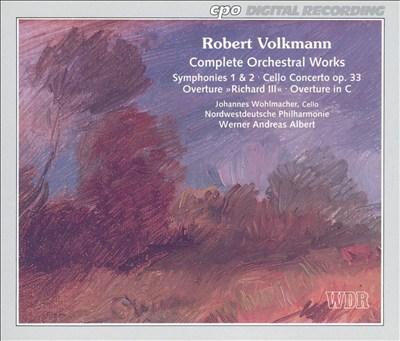 Robert Volkmann: Complete Orchestral Works