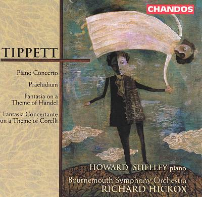 Tippett: Piano Concerto; Praeludium; Fantasia on a Theme of Handel