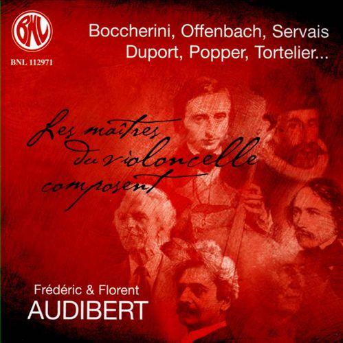 Les Maîtres du Violoncelle Composent: Boccherini, Offenbach, Servais, Duport, Popper, Tortelier