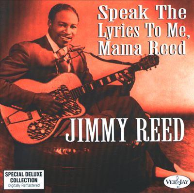 Speak the Lyrics to Me, Mama Reed
