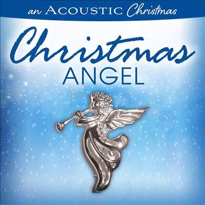 An Acoustic Christmas: Christmas Angel