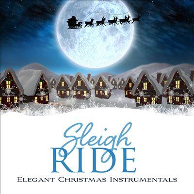 An Old-Fashioned Sleigh Ride: Elegant Christmas Instrumentals