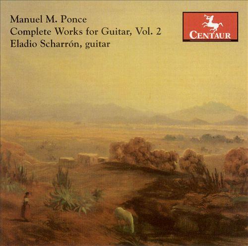 Manuel M. Ponce: Complete Works for Guitar, Vol. 2