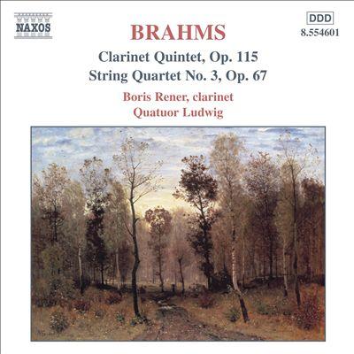 Brahms: Clarinet Quintet, Op. 115; String Quartet No. 3, Op. 67
