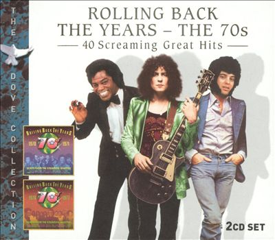 Rolling Back the Years: The 70's