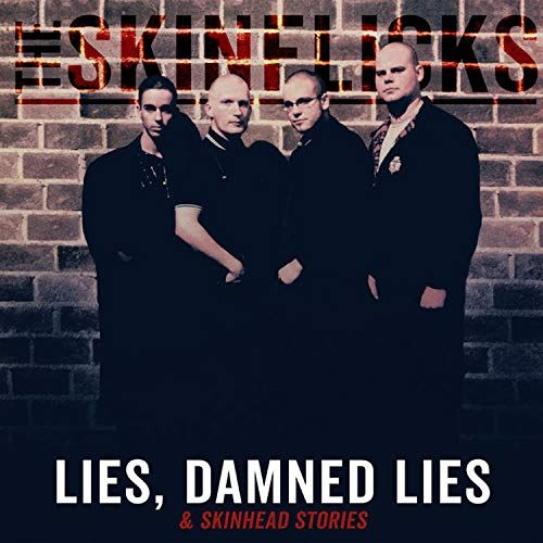 Lies, Damned Lies and Skindhead Stories