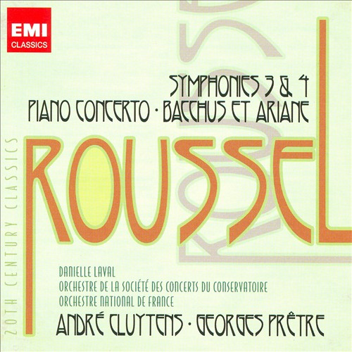 Albert Roussel: Symphonies Nos. 3 & 4; Piano Concerto; Bacchus et Ariane