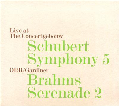 Schubert: Symphony 5; Brahms: Serenade 2