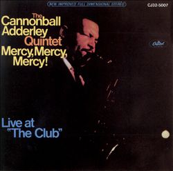 "Mercy, Mercy, Mercy!: Live at ""The Club"""