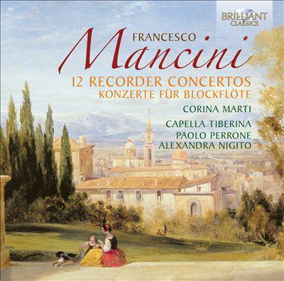 Francesco Mancini: 12 Recorder Concertos