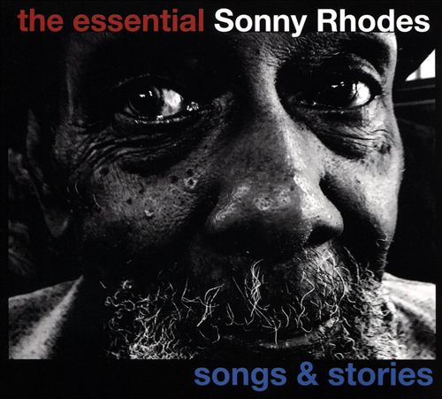 The Essential Sonny Rhodes: Songs & Stories