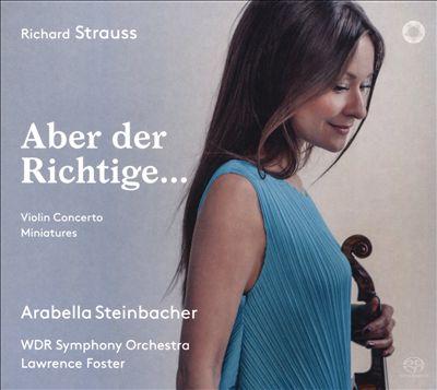 Richard Strauss: Aber der Richtige ...
