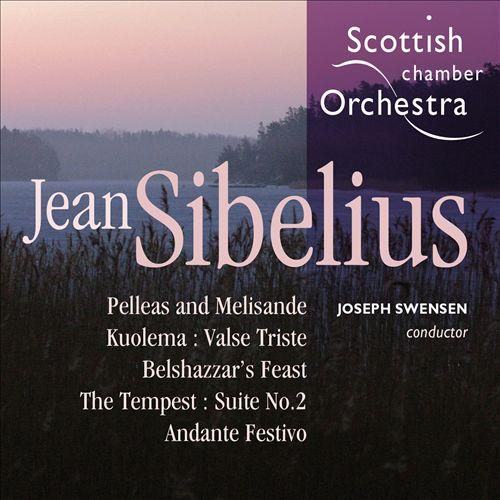 Jean Sibelius: Pelleas et Melisande; Kuolema; Valse Triste and Others
