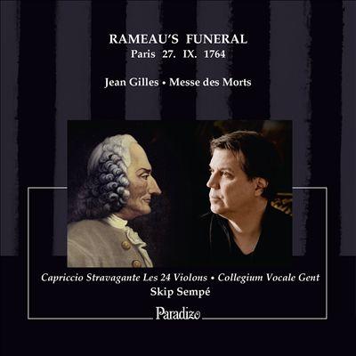 Rameau's Funeral, Paris 27. IX. 1764: Jean Gilles - Messe des Morts