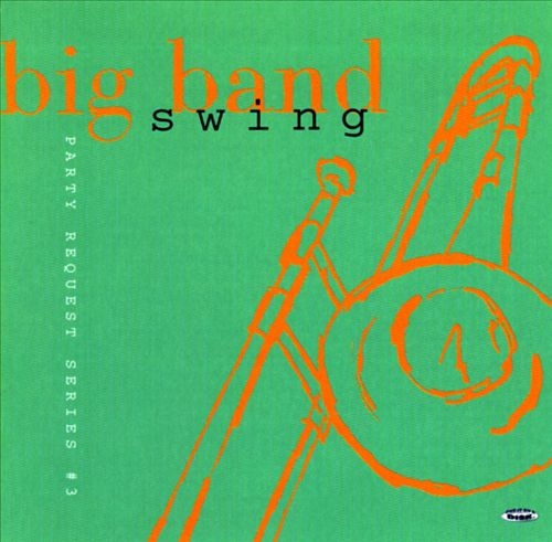 Party Request Series, Vol. 3: Big Band Swing