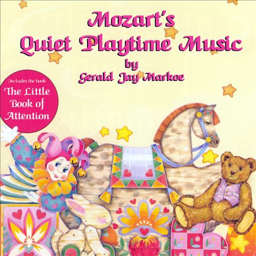Mozart's Quiet Playtime Music and the Little Book of Attention