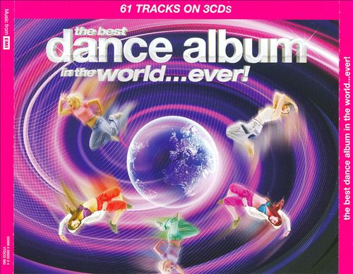 The Best Dance Album in the World...Ever! [2009]