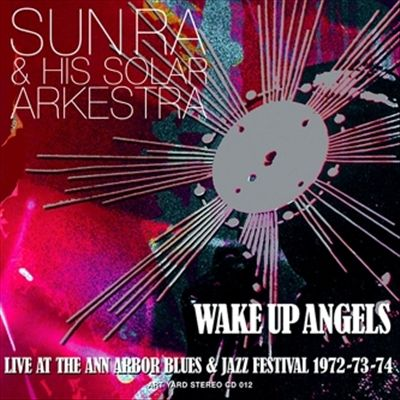 Wake Up Angels: Live At the Ann Arbor Blues & Jazz Festival