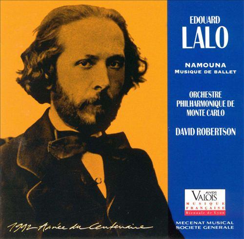 Edouard Lalo: Namoura, Musique de Ballet