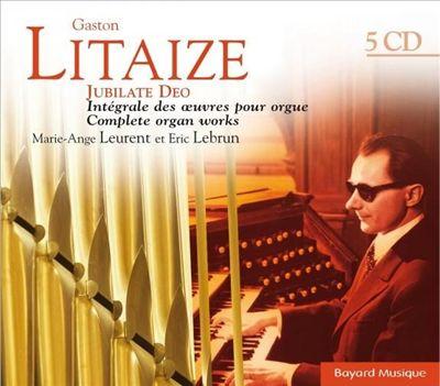 Gaston Litaize: Jubilate Deo - Intégrale des œuvres pour orgue