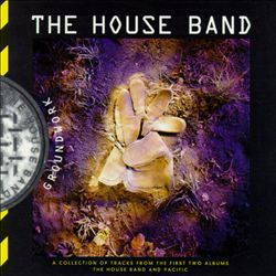 Groundwork [The House Band/Pacific]
