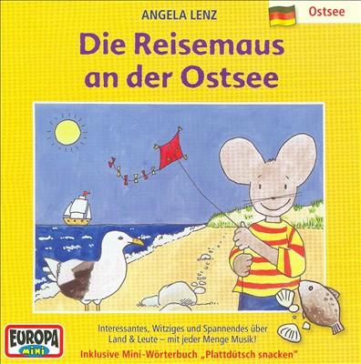 Reisemaus 5: Die Reisemaus an der Ostsee