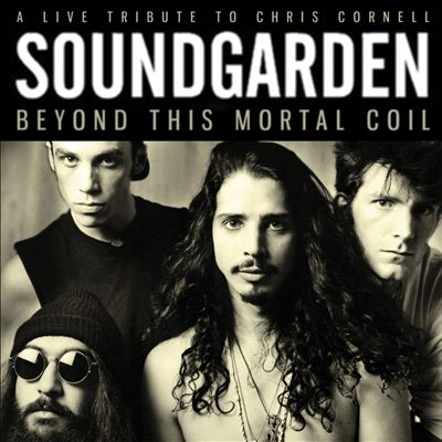 Beyond This Mortal Coil: A Live Tribute to Chris Cornell