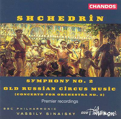 Shchedrin: Old Russian Circus Music; Symphony No. 2