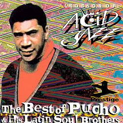 Legends of Acid Jazz: The Best of Pucho & His Latin Soul Brothers