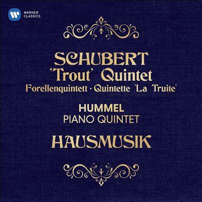 """Schubert: """"Trout"""" Quintet; Hummel: Piano Quintet"""