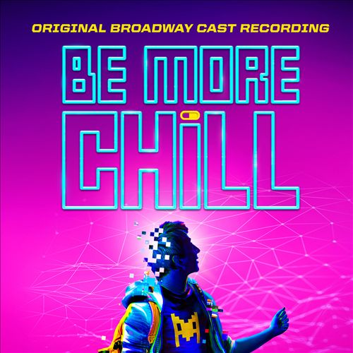 Be More Chill [Original Broadway Cast Recording]