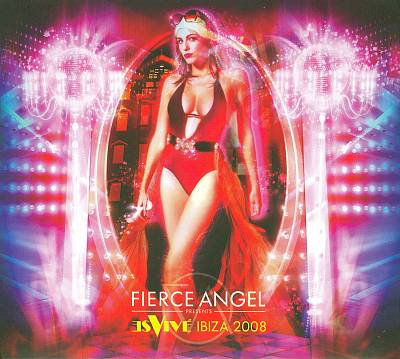 Fierce Angel: Es Vive Ibiza 2008