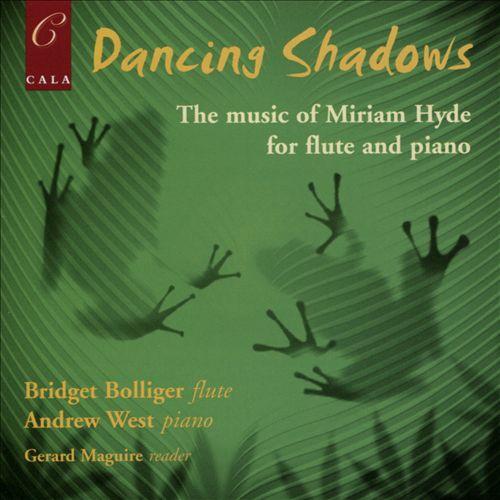 Dancing Shadows: The Music of Miriam Hyde