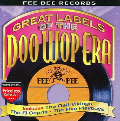 The Doo Wop Era: Fee Bee Records